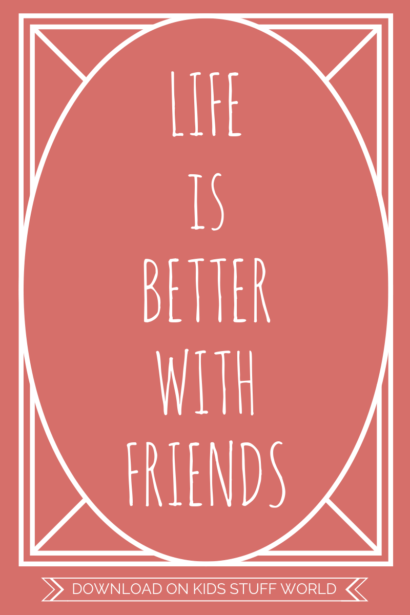 Life is better with friends
