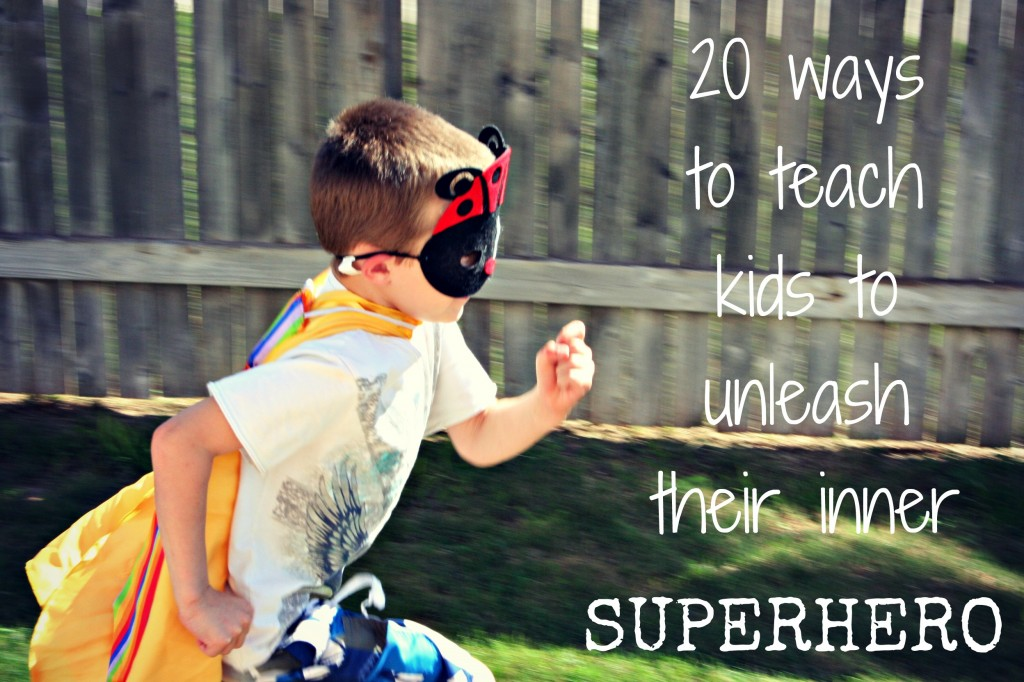 20 ways to raise a superhero
