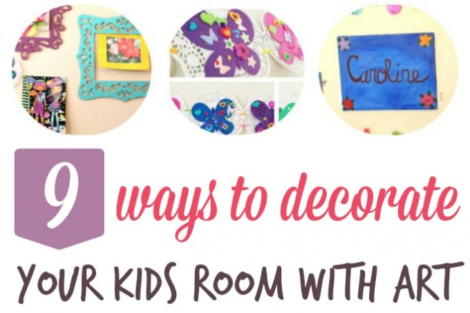 9 ways to decorate your kids room with art