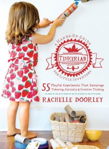 A MUST HAVE: Tinkerlab: A Hands-On Guide for Little Inventors