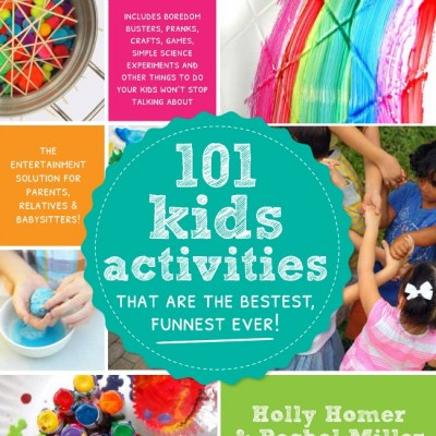 101 Kids Activities to Keep Your Children Entertained