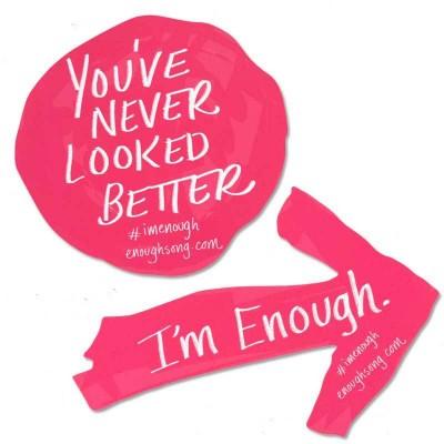 I'm Enough. You're Enough. We're Enough.