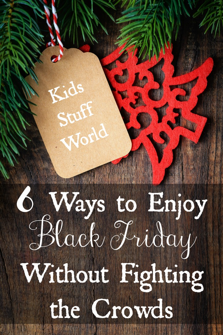 Black Friday is the perfect day to take advantage of everyone being at the mall. Use this day to spend time with your family. There are a ton of different ways for you to spend this day other than crammed into a shopping mall.