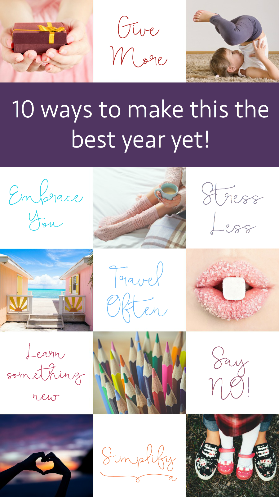 Instead of lofty resolutions, try using these simple guidelines to make this your best year ever