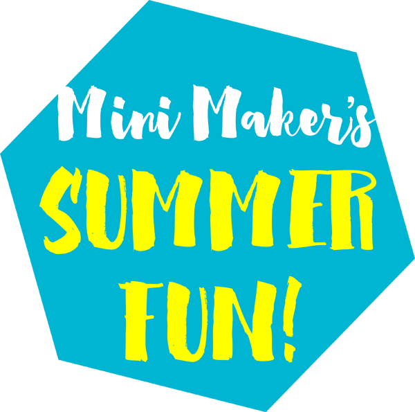 Mini Makers Guide to Summer Fun hosted by Creative Mamas