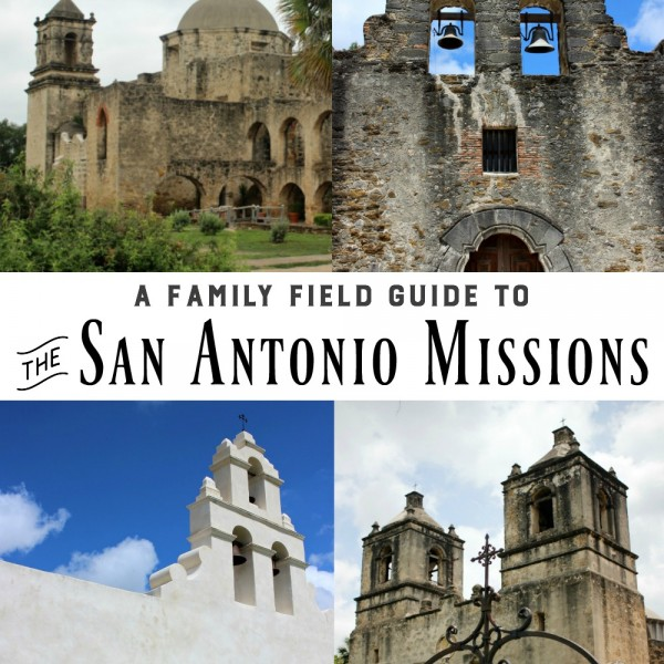 A Family Guide to the San Antonio Missions